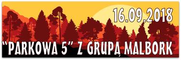 """II """"PARKOWA 5"""" Z GRUPĄ MALBORK"""